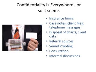 Confidentiality is Everywhere…or so it seems