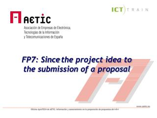 FP7: Since the project idea to the submission of a proposal