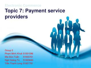 Electronic Commerce  Topic 7: Payment service providers