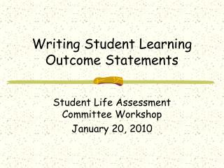 Writing Student Learning Outcome Statements