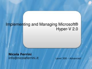 Implementing and Managing Microsoft ® Hyper-V 2.0