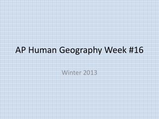 AP Human Geography Week #16