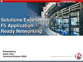 Solutions Excellence: F5 Application  Ready Networking