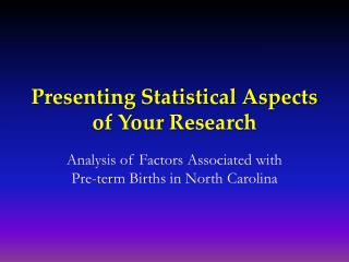 Presenting Statistical Aspects of Your Research
