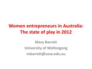 Women entrepreneurs in Australia: The state of play in 2012