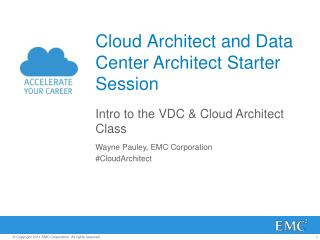 Cloud Architect and Data Center Architect Starter  Session