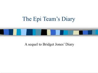 The Epi Team s Diary