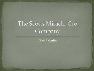 The Scotts Miracle- Gro  Company