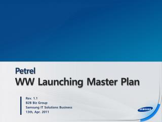 Petrel WW Launching Master Plan