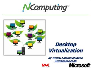 Desktop Virtualization  By Wichai Amatamahutana wichai@snc.co.th