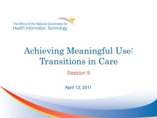 Achieving Meaningful Use: Transitions in Care