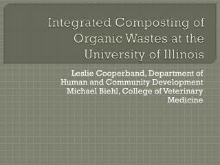 Integrated Composting of Organic Wastes at the University of Illinois