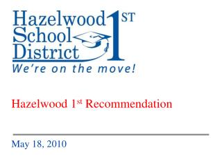 Hazelwood 1 st  Recommendation