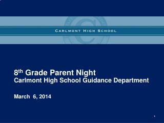 8 th  Grade Parent Night Carlmont High School Guidance Department