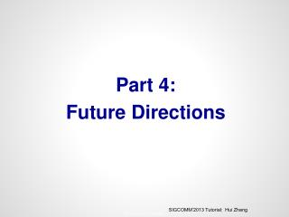 Part 4:  Future Directions