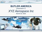 BUTLER AMERICA presentation to XYZ Aerospace Inc Month 00, 0000
