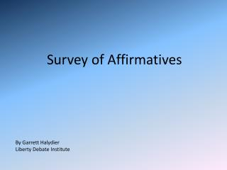Survey of Affirmatives