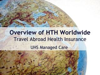 Overview of HTH Worldwide Travel Abroad Health Insurance