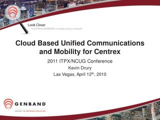 Cloud Based Unified Communications and Mobility for Centrex