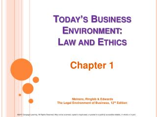 Today's Business Environment:  Law and Ethics
