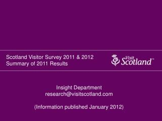 Scotland Visitor Survey 2011 & 2012 Summary of 2011 Results