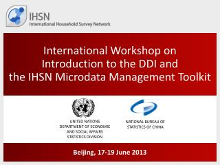 International  Workshop on  Introduction  to the DDI and  the  IHSN  Microdata  Management Toolkit