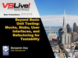 Beyond Basic  Unit Testing:  Mocks, Stubs, User Interfaces, and Refactoring for Testability