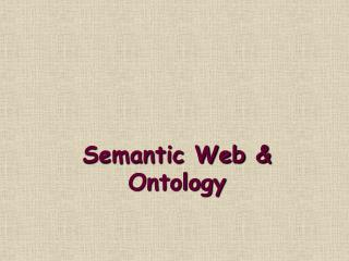 Semantic Web &  Ontology