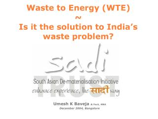 Waste to Energy (WTE) ~  Is it the solution to India's waste problem?