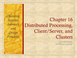 Chapter 16 Distributed Processing, Client/Server, and Clusters