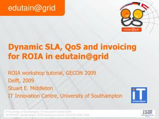 Dynamic SLA,  QoS  and invoicing for ROIA in  edutain@grid
