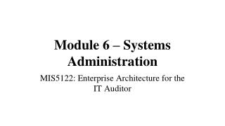 Module 6 – Systems Administration