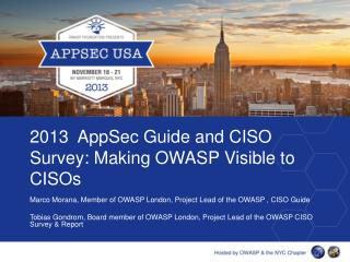 2013   AppSec  Guide and CISO Survey: Making OWASP Visible to CISOs