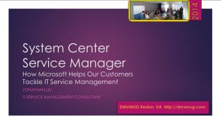 System Center Service Manager How Microsoft Helps Our  Customers Tackle IT Service Management