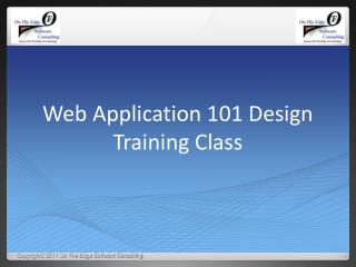 Web Application 101 Design Training  Class