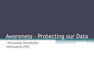 Awareness - Protecting our Data