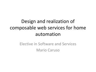 Design and realization of  composable  web services for home automation