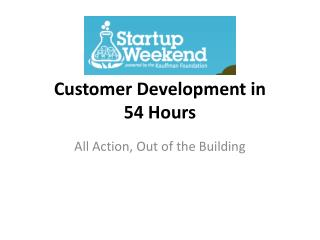 Customer Development in  54 Hours