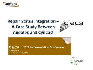 Repair  Status Integration –   A  Case Study Between Audatex and  CynCast