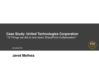 "Case Study: United Technologies Corporation ""10 Things we  did to lock down SharePoint  Collaboration"""