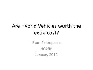 Are Hybrid Vehicles worth the extra cost?