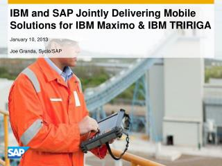 IBM and SAP Jointly Delivering Mobile Solutions for IBM Maximo & IBM TRIRIGA