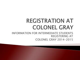 REGISTRATION AT COLONEL GRAY