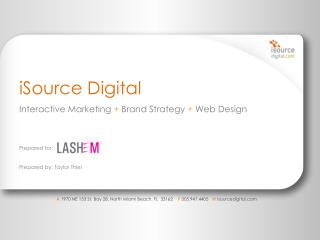 iSource Digital Interactive  Marketing  + B rand  S trategy  + Web Design