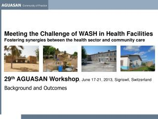 29 th  AGUASAN  Workshop ,  June 17-21, 2013,  Sigriswil , Switzerland