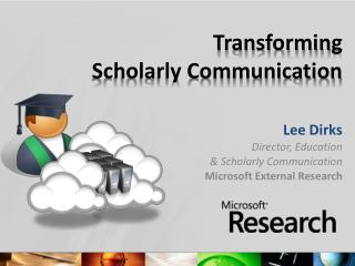Transforming  Scholarly Communication