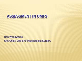Assessment in OMFS