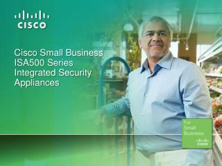 Cisco Small Business ISA500 Series Integrated Security Appliances