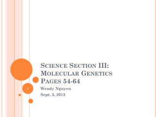 Science Section III: Molecular Genetics Pages 54-64