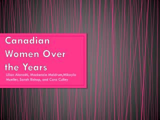 Canadian Women Over the Years